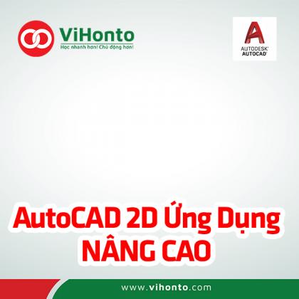 AutoCAD 2D Ung Dung NANG CAO ViHonto